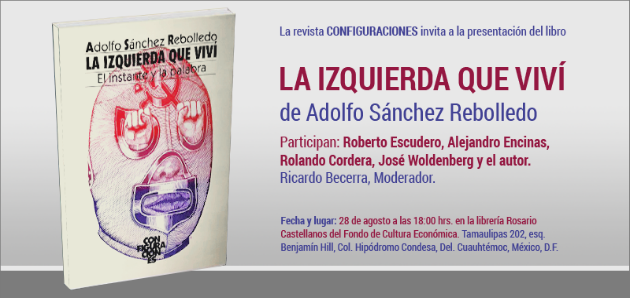 LA IZQUIERDA QUE VIVÍ, Adolfo Sánchez Rebolledo
