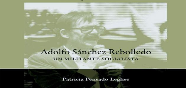 Adolfo Sánchez Rebolledo. Un militante socialista